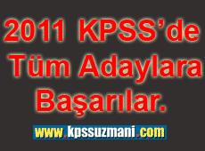 2011 KPSS'de Tüm Adaylara Başarılar Dileriz.